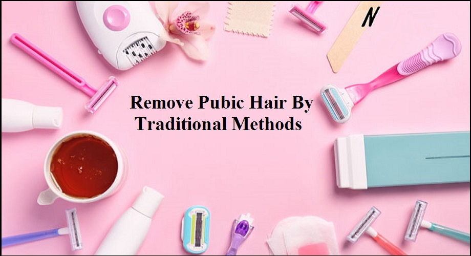 Remove Pubic Hair By Traditional Methods