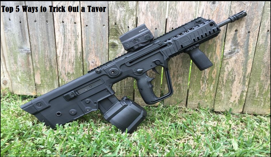 Top 5 Ways to Trick Out a Tavor